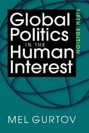 Cover of: Global Politics in the Human Interest | Mel Gurton