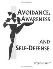 Cover of: Avoidance, Awareness and Self-Defense | Jay Mernley