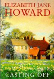 Cover of: Casting Off (Cazalet Chronicle) by Howard, Elizabeth Jane.