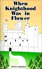 Cover of: When Knighthood Was In Flower | Edwin Caskoden