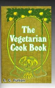 Cover of: Vegetarian Cook Book | E. G. Fulton