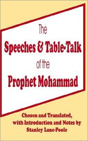Cover of: Speeches and Table Talk of the Prophet Mohammad by Stanley Lane-Poole