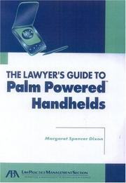 Cover of: The lawyer's guide to palm powered handhelds by Margaret Spencer Dixon