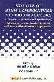 Cover of: Studies of High Temperture Conductors (Advances in Research and Applications): Diverse Superconducting Systems and Some Miscellaneous Applications (Studies of High Temperature Superconductors) | Anant Narlikar