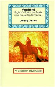 Cover of: Vagabond (Equestrian Travel Classics) | Jeremy James