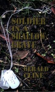 Cover of: Soldier in a Shallow Grave | Gerald Cline