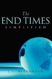 Cover of: The End Times Simplified | Jc Alexander