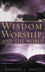 Cover of: Wisdom, Worship, And the World | Barbara Arnett
