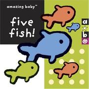 Cover of: Amazing Baby Five Fish! (Amazing Baby) | Amanda Wood