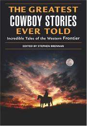 Cover of: The greatest cowboy stories ever told | Stephen Vincent Brennan