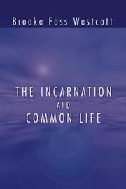 Cover of: The Incarnation and Common Life by B. F. Westcott