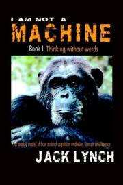 Cover of: Thinking without Words (I Am Not a Machine, Book 1) by Jack Lynch
