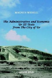 Cover of: The Administrative and Economic Ur III Texts from the City of Ur | Magnus Widell