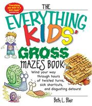 Cover of: The Everything Kids' Gross Mazes Book by Beth L. Blair
