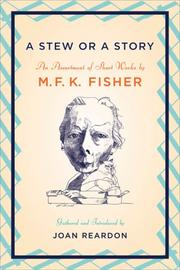 Cover of: A Stew or a Story by M. F. K. Fisher