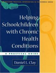 Cover of: Helping Schoolchildren with Chronic Health Conditions | Daniel L. Clay