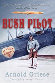 Cover of: Bush Pilot by Arnold Griese
