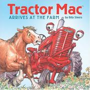 Cover of: Tractor Mac Arrives at the Farm (Tractor Mac) | Billy Steers