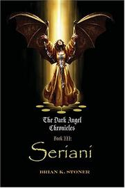 Cover of: Seriani (The Dark Angel Chronicles, Book 3) | Brian Stoner