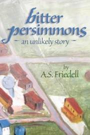 Cover of: Bitter Persimmons | A. S. Friedell
