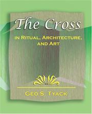 Cover of: The Cross in Ritual, Architecture, and Art - 1896 | Geo S. Tyack
