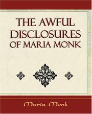 Cover of: The Awful Disclosures Of Maria Monk - (1851) | Maria Monk