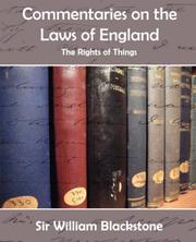 Cover of: Commentaries on the Laws of England (The Rights of Things) | Sir William Blackstone