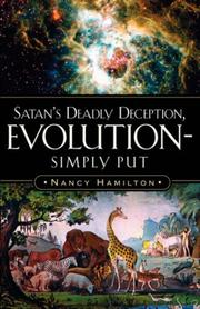 Cover of: Satan's Deadly Deception, Evolution-Simply Put by Nancy Hamilton