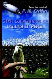 Cover of: Star Commandos 02 Colony in Peril by P. M. Griffin