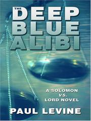 Cover of: The Deep Blue Alibi (A Solomon Vs. Lord Novel) | Levine, Paul