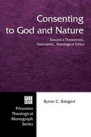 Cover of: Consenting to God and Nature | Byron C. Bangert