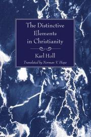 Cover of: The Distinctive Elements in Christianity by Karl Holl