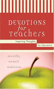 Cover of: Devotions for Teachers--Inspiring Thoughts for Educators (Inspirational Library) by Dorothy Howell Robinson
