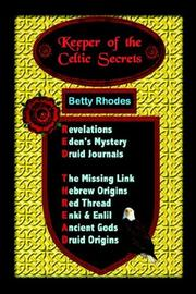 Cover of: Keeper of the Celtic Secrets | Betty Rhodes