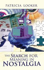 Cover of: The Search for Meaning in Nostalgia by Patricia Looker