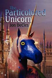 Cover of: The Particolored Unicorn | Jon DeCles