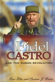 Cover of: Fidel Castro And the Cuban Revolution (World Leaders) by Corinne J. Naden