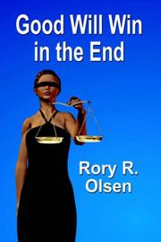 Cover of: GOOD WILL WIN IN THE END | Rory R. Olsen