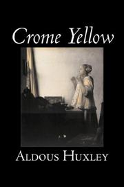 Cover of: Crome Yellow by Aldous Huxley