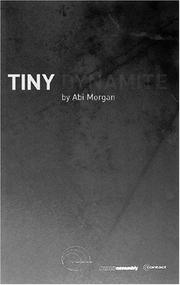 Cover of: Paines Plough and Frantic Assembly with Contact present the premiere of Tiny dynamite by Abi Morgan