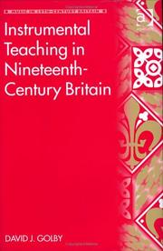 Cover of: Instrumental Teaching in Nineteenth-Century Britain (Music in Nineteenth-Century Britain) (Music in Nineteenth-Century Britain) (Music in Nineteenth-Century Britain) | David J. Golby