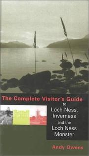 Cover of: The complete visitor's guide to Loch Ness, Inverness, and the Loch Ness Monster by Andy Owens