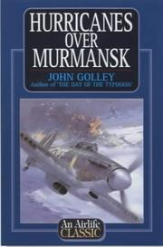 Cover of: Hurricanes Over Murmansk (Airlife's Classics) by John Golley