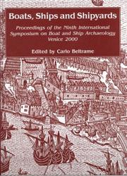 Cover of: Boats, ships, and shipyards by International Symposium on Boat and Ship Archaeology (9th 2000 Venice, Italy)