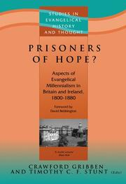 Cover of: Prisoners of Hope? Aspects of Evangelical Millennialism in Britain and Ireland, 1800-1880 | Crawford Gribben