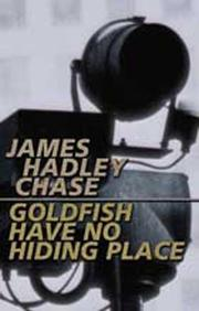 Cover of: Goldfish have no hiding place by James Hadley Chase
