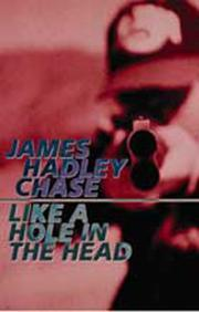 Cover of: Like a hole in the head | James Hadley Chase