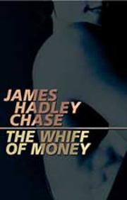 Cover of: The whiff of money | James Hadley Chase