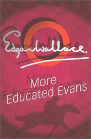 Cover of: More educated Evans | Edgar Wallace