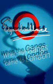 Cover of: When The Gang Comes To London | Edgar Wallace